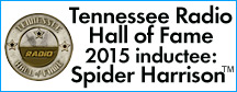 Tennessee Radio Hall of Famer, Spider Harrison!